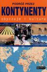 Podróż przez kontynenty. Obyczaje i kultura w sklepie internetowym Booknet.net.pl