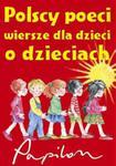 Polscy poeci dla dzieci o dzieciach w sklepie internetowym Booknet.net.pl