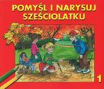 Pomyśl i narysuj sześciolatku 1 w sklepie internetowym Booknet.net.pl