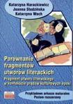 Porównanie fragmentów utworów literackich. Przykładowe arkusze maturalne w sklepie internetowym Booknet.net.pl