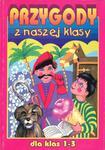 Przygody z naszej klasy. Dla klas 1-3 w sklepie internetowym Booknet.net.pl