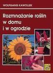 Rozmnażanie roślin w domu i w ogrodzie w sklepie internetowym Booknet.net.pl