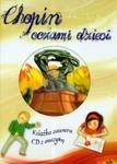 Chopin oczami dzieci z płytą CD w sklepie internetowym Booknet.net.pl