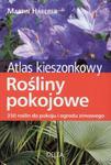 Rośliny pokojowe. Atlas kieszonkowy w sklepie internetowym Booknet.net.pl