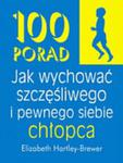 100 porad jak wychować szczęśliwego i pewnego siebie chłopca w sklepie internetowym Booknet.net.pl