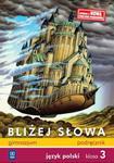 Bliżej słowa 3 Podręcznik Język polski w sklepie internetowym Booknet.net.pl