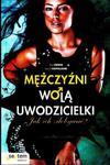 Mężczyźni wolą uwodzicielki. Jak ich zdobywać? w sklepie internetowym Booknet.net.pl