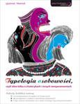 Typologia osobowości, czyli słów kilka o cholerykach i innych temperamentach w sklepie internetowym Booknet.net.pl
