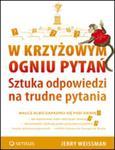 W krzyżowym ogniu pytań. Sztuka odpowiedzi na trudne pytania w sklepie internetowym Booknet.net.pl