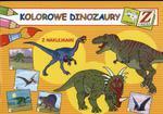 Zabawa i nauka. Kolorowe dinozaury z naklejkami w sklepie internetowym Booknet.net.pl
