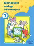 Elementarz małego informatyka. Klasy 1-3, szkoła podstawowa, część 1. Informatyka w sklepie internetowym Booknet.net.pl