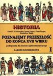 Poznajemy przeszłość do końca XVII wieku. Klasa 1, liceum. Historia. Zakres rozszerzony w sklepie internetowym Booknet.net.pl