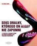 Seks oralny, którego on nigdy nie zapomni w sklepie internetowym Booknet.net.pl