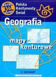 Geografia. Mapy konturowe. Polska, kontynenty, świat (36 stron) w sklepie internetowym Booknet.net.pl