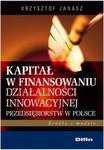 Kapitał w finansowaniu działalności innowacyjnej przedsiębiorstw w Polsce w sklepie internetowym Booknet.net.pl