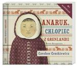 Anaruk chłopiec z Grenlandii CD w sklepie internetowym Booknet.net.pl