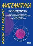 Matematyka krok po kroku. Liceum uzupełniające. Podręcznik w sklepie internetowym Booknet.net.pl