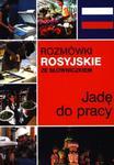 Rozmówki rosyjskie ze słowniczkiem. Jadę do pracy w sklepie internetowym Booknet.net.pl