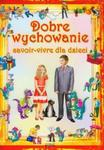 Dobre wychowanie savoir-vivre dla dzieci w sklepie internetowym Booknet.net.pl