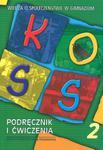 KOSS. Wiedza o społeczeństwie. Gimnazjum, część 2. Podręcznik z ćwiczeniami w sklepie internetowym Booknet.net.pl