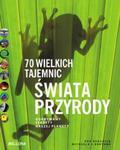 70 wielkich tajemnic świata przyrody w sklepie internetowym Booknet.net.pl