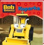 Bob Budowniczy Koparka w sklepie internetowym Booknet.net.pl