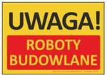 T412 Tablica UWAGA! Roboty budowlane 35x25cm w sklepie internetowym Sklep-ppoz.pl
